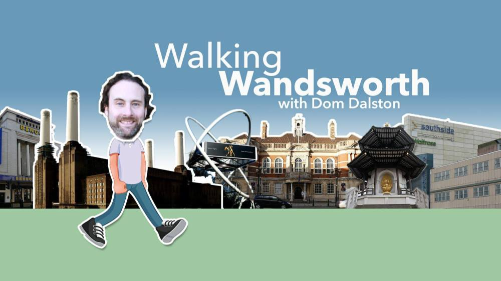 Walking Wandsworth with Dom Dalston, a show about great walks.